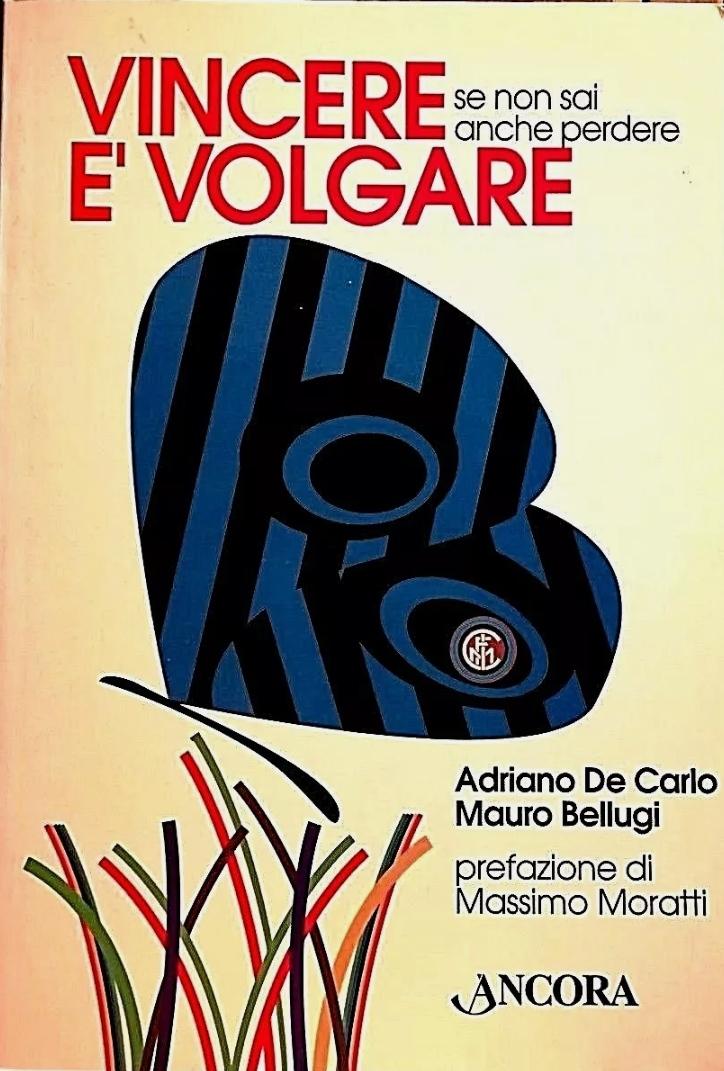 VINCERE È VOLGARE Se non sai anche perdere – Mauro Bellugi 2004