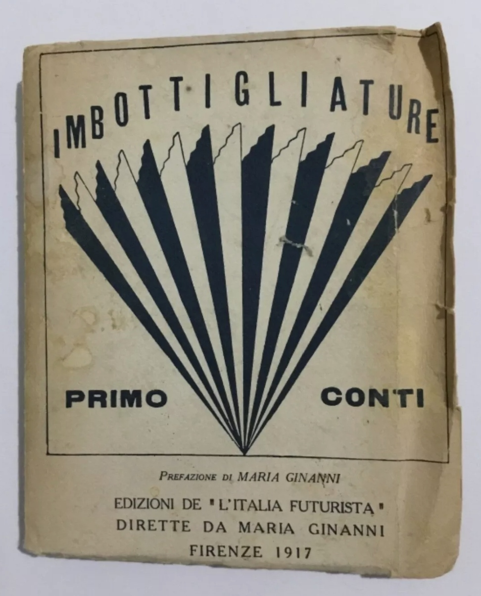 #futurismo Imbottigliature Primo Conti di Maria Ginanni ristampa 500 esemplari. Occasione: 39 €