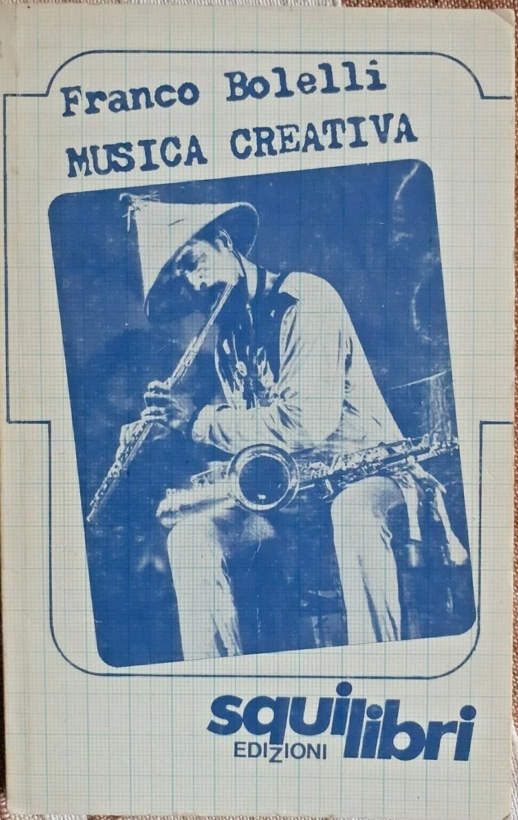 Franco Bolelli – MUSICA CREATIVA – Squilibri Edizioni 1978 RARISSIMO jazz
