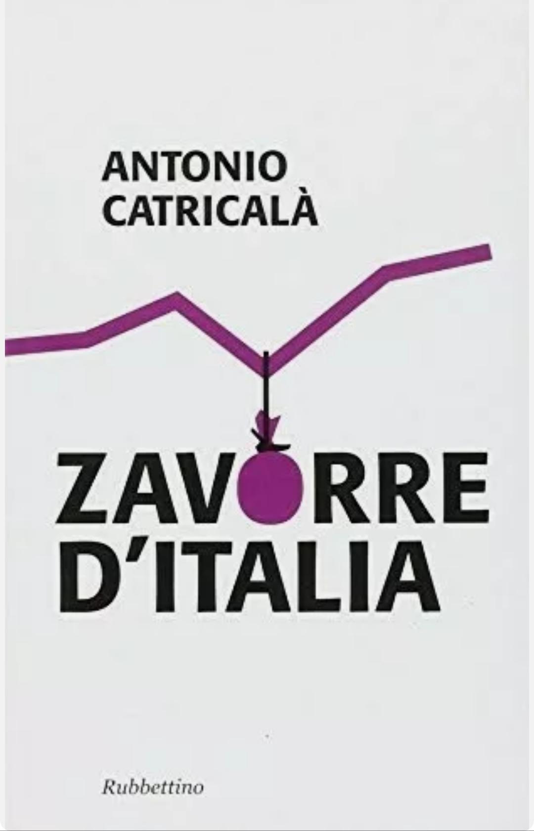 ZAVORRE D'ITALIA ANTONIO CATRICALÀ LIBRO ECONOMIA
