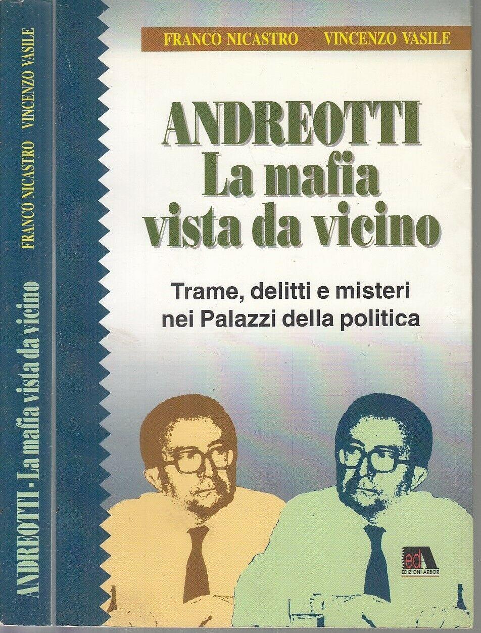 """""""Andreotti: la mafia vista da vicino"""" di Nicastro & Vasile (Arbor, 1995) al mercatino"""