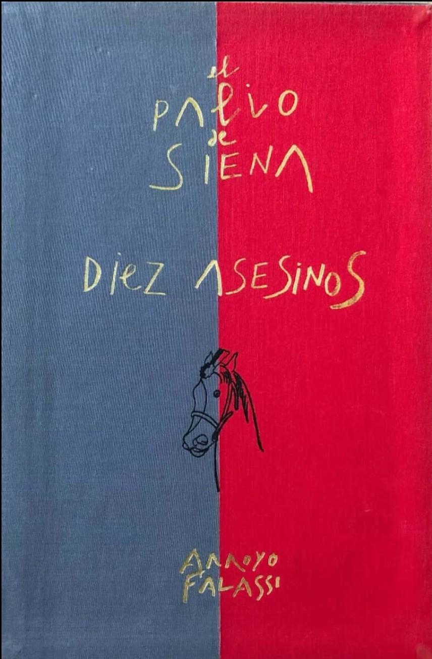 """El Palio de Siena. Diez asesinos"": il connubio tra Alessandro Falassi ed Eduardo Arroyo (1990)"