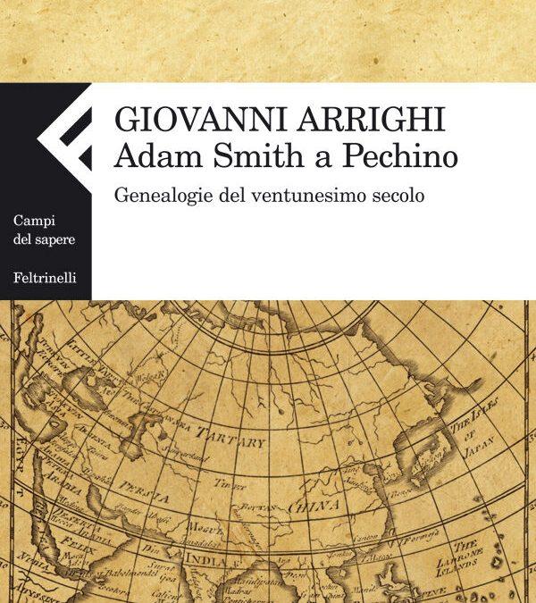 """""""Adam Smith a Pechino"""" di Giovanni Arrighi: un libro del 2008 ricercato come l'araba fenice!"""