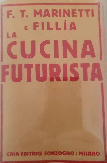 """""""La cucina futurista"""" di Marinetti & Fillia (Sonzogno, 1932): non chiamatelo """"Menù"""" ma """"Listavivande"""""""