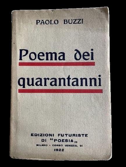 """Il pezzo futurista che non ti aspetti in asta a partire da 1 euro: """"Poema dei Quarantanni"""" di Paolo Buzzi (1922)"""