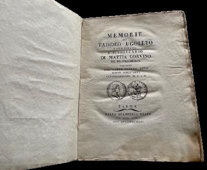 """""""Memorie di Taddeo Ugoleto parmigiano bibliotecario di Mattia Corvino re d'Ungheria"""" di Ireneo Affò (1781)"""
