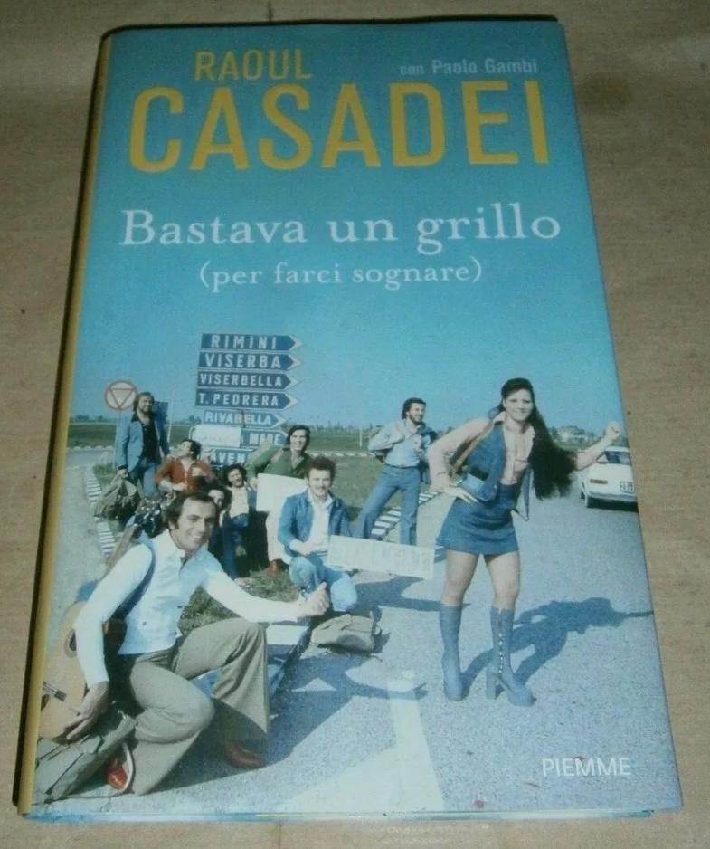 Raoul Casadei, Bastava un grillo (per farci sognare), Piemme – 1^ ed. 2013