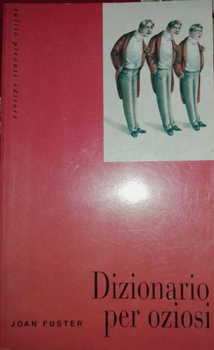 ASTA IN CHIUSURA ALLE 13:33 DI OGGI: Joan Fuster- Dizionario per oziosi – Tullio Pironti editore 1994 RARO, a 4,99 €