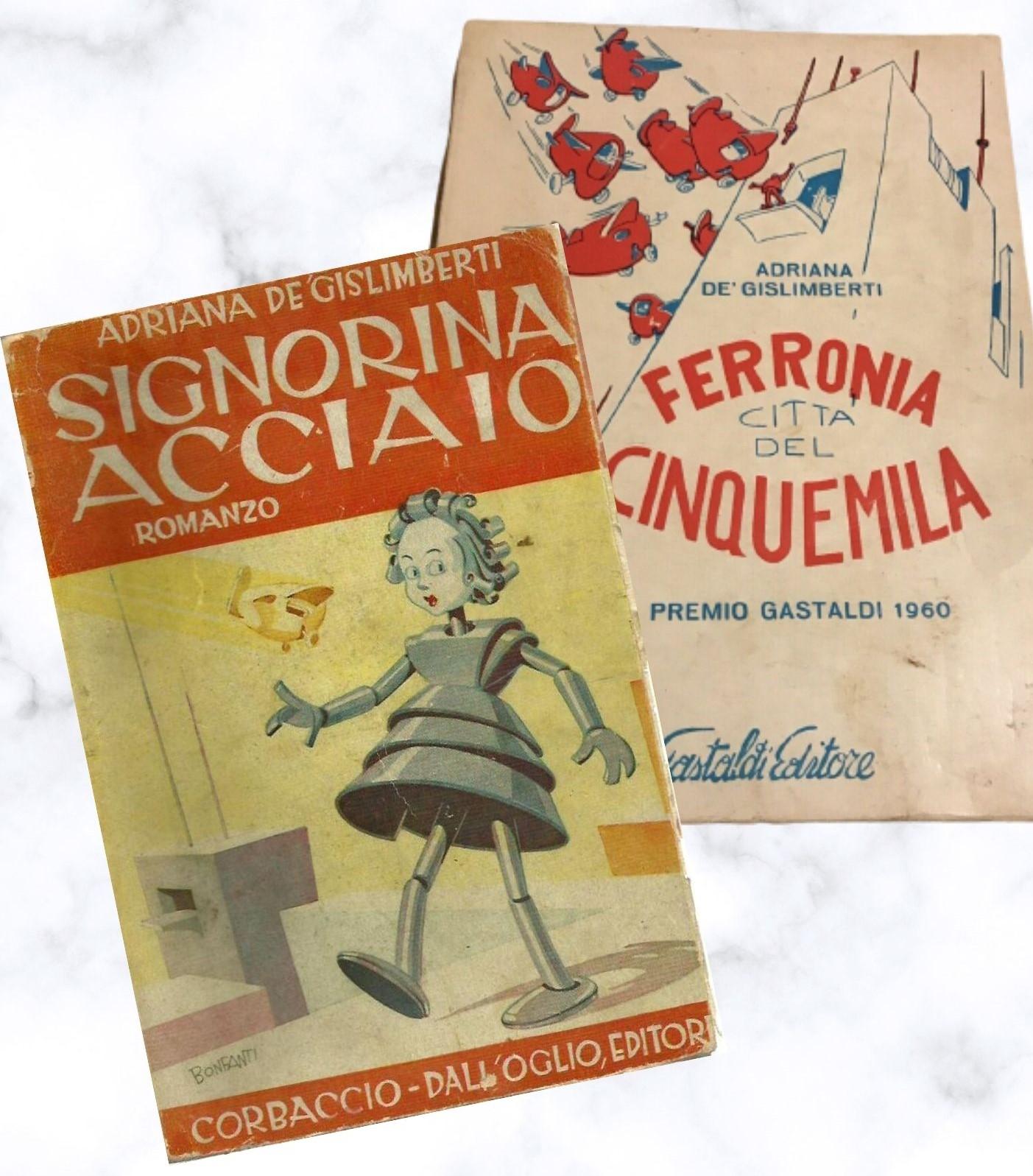 """""""Signorina Acciaio"""" e """"Ferronia città del Cinquemila"""": due romanzi di genere fantastico di Adriana De Gislimberti (anni '40 e '60)"""
