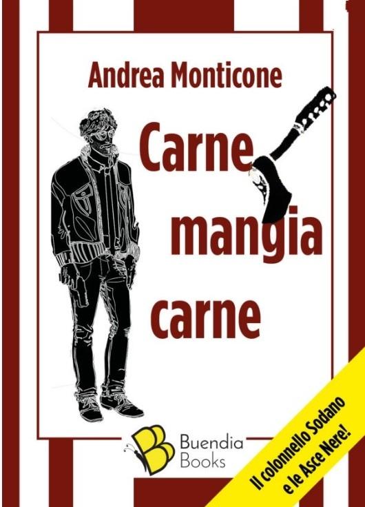 """""""Carne mangia carne"""" di Andrea Monticone: ancora il colonnello Sodano in un thriller d'annata"""