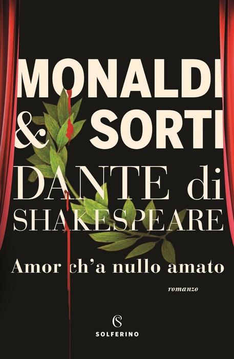 """Esce """"Dante di Shakespeare"""" il nuovo romanzo storico di Monaldi & Sorti (Solferino, 2021)"""