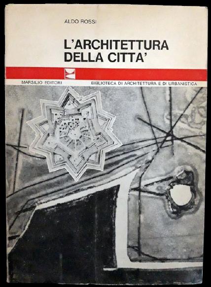"""""""L'architettura della città"""" di Aldo Rossi (Marsilio, 1966), il libro cult dell'urbanistica moderna"""