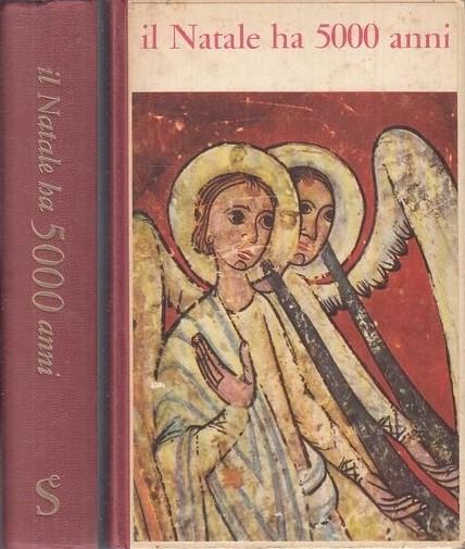 """Un libro che appare e riappare: il raro """"Il Natale ha 5000 anni"""" di Francesco Saba Sardi"""
