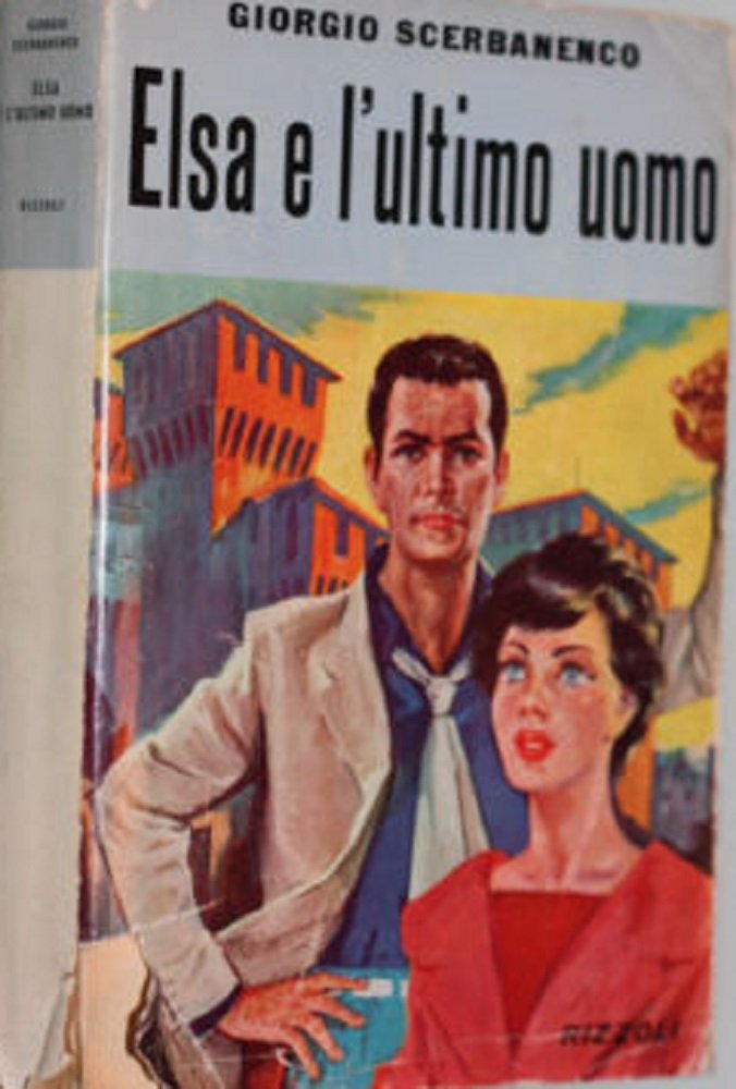 """Rara prima edizione di Giorgio Scerbanenco: """"Elsa e l'ultimo uomo"""" (Rizzoli, 1958) a 12 €"""