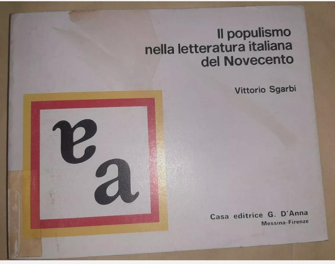 VITTORIO SGARBI IL POPULISMO NELLA LETTERATURA ITALIANA DEL NOVECENTO 1977 RARO