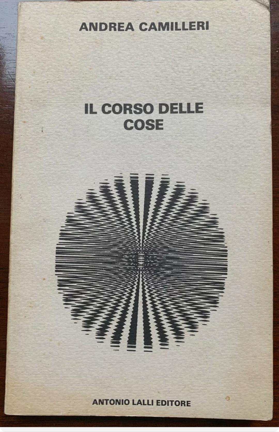 """Camilleri Andrea """"il corso delle cose"""" Poggibonsi Antonio Lalli ed 1978 I^ ediz"""