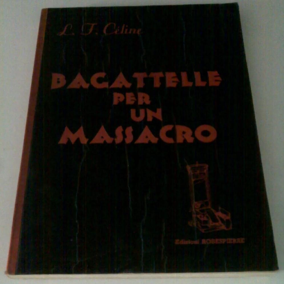 BAGATTELLE PER UN MASSACRO – Celine – Robespierre 1965 – RARISSIMO
