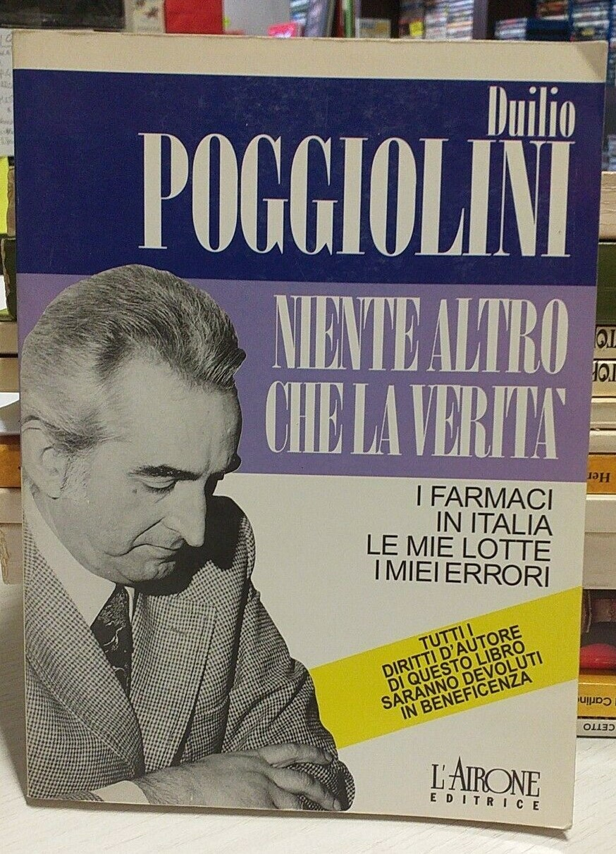 """L'autodifesa di Duilio Poggiolini: """"Niente altro che la verità"""" (L'Airone, 1995) – una copia a 500 €"""