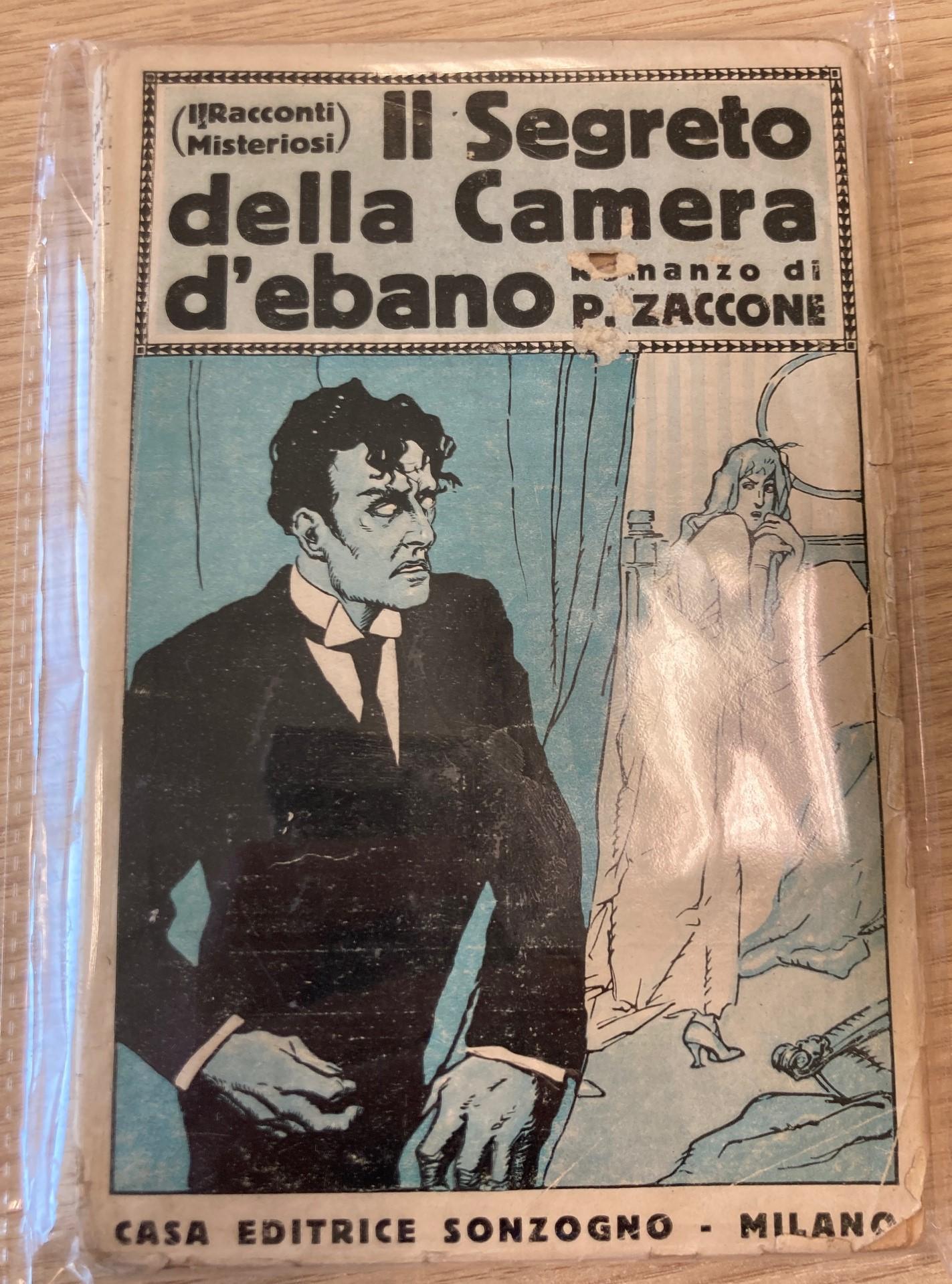 """""""Il Segreto della Camera d'ebano"""" di Pierre Zaccone (Sonzogno, 1920): raro tassello di una collana preziosa"""