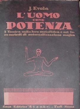 """""""L'uomo come potenza"""" di Julius Evola (edizioni Atanòr); una rara copia con timbro Circolo Pro Cultura Fascista"""