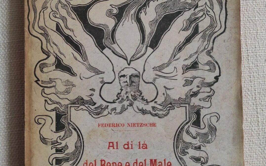 """La prima edizione italiana di """"Al di là del bene e del male"""" di Nietzsche (F.lli Bocca, 1898)"""