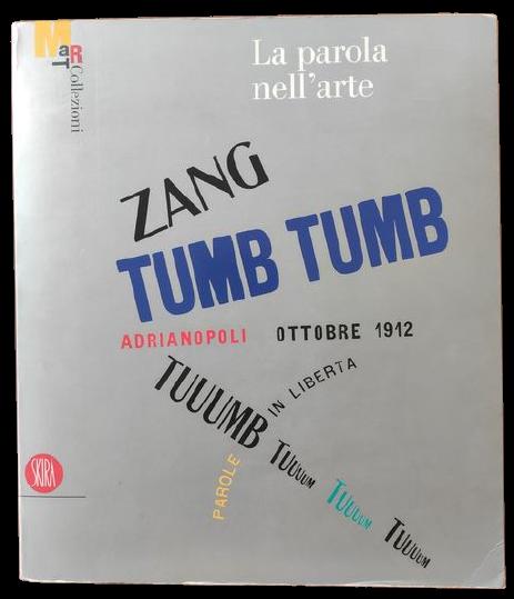 """""""Zang Tumb Tumb"""": l'eco del Futurismo ne """"La parola nell'arte"""" il mitico catalogo del Mart"""