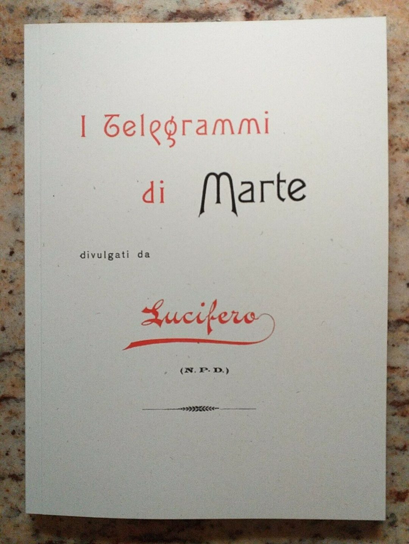 I TELEGRAMMI DI MARTE RARISSIMO VOLUME FANTASCIENZA 1901 ED. A COLOMBO MILANO