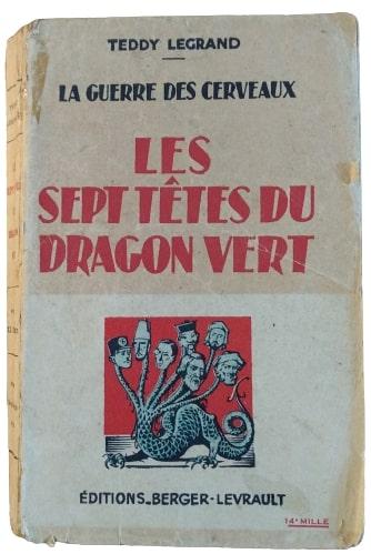 "Il mito di ""Les Sept Têtes du Dragon Vert"" di Teddy Legrand (Berger-Levrault, 1933): da Hitler a Ian Fleming fino a Bergier"