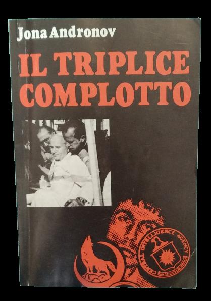 """""""Il Triplice Complotto"""" di Jona Andronov: ci fu una soluzione (inascoltata) a tutti i misteri del Vaticano già nel 1984?"""