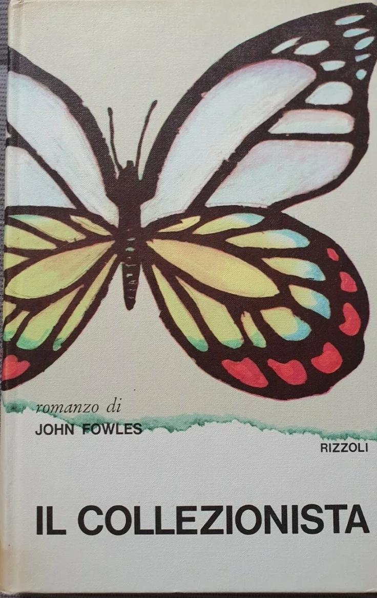 Il Collezionista John Fowles 1ed 1964 Rizzoli Rilegato Rarissimo!!!