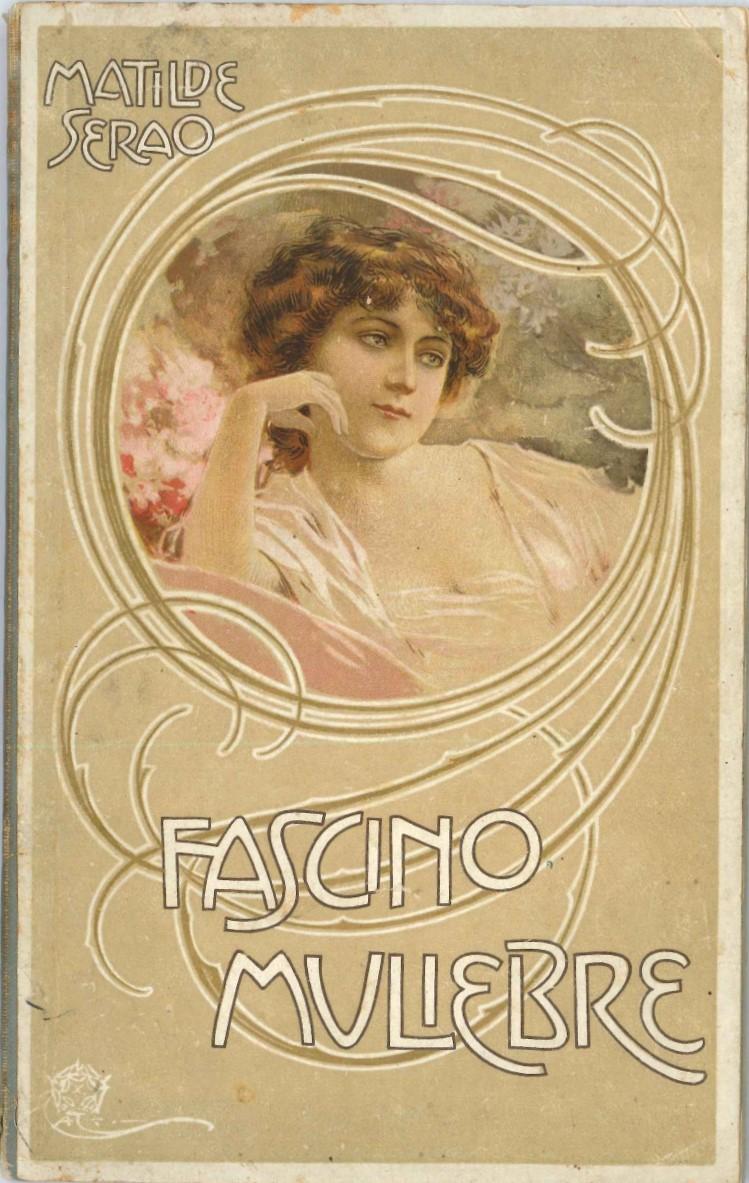 """Fascino muliebre"": scritto quasi sconosciuto di Matilde Serao, influencer ante litteram per la ditta Bertelli & C."