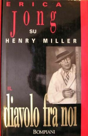"""""""Erica Jong su Henry Miller: il diavolo fra noi"""" (1993) in  bancarella"""