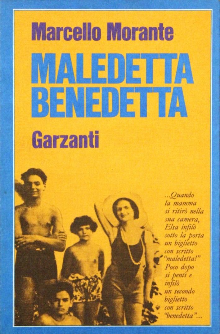 """Una copia di """"Maledetta Benedetta: Elsa e sua madre"""" (1986) di Marcello Morante, il libro cult di uno scrittore talentuoso e sfuggente"""