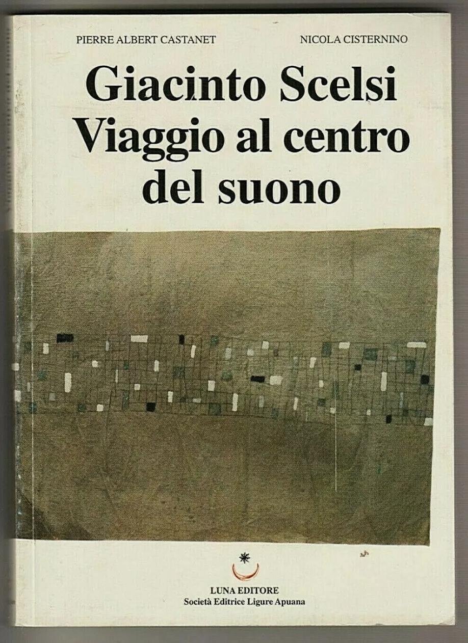 """""""Viaggio al centro del suono"""" di Giacinto Scelsi: rara edizione all'asta – musica microtonale"""