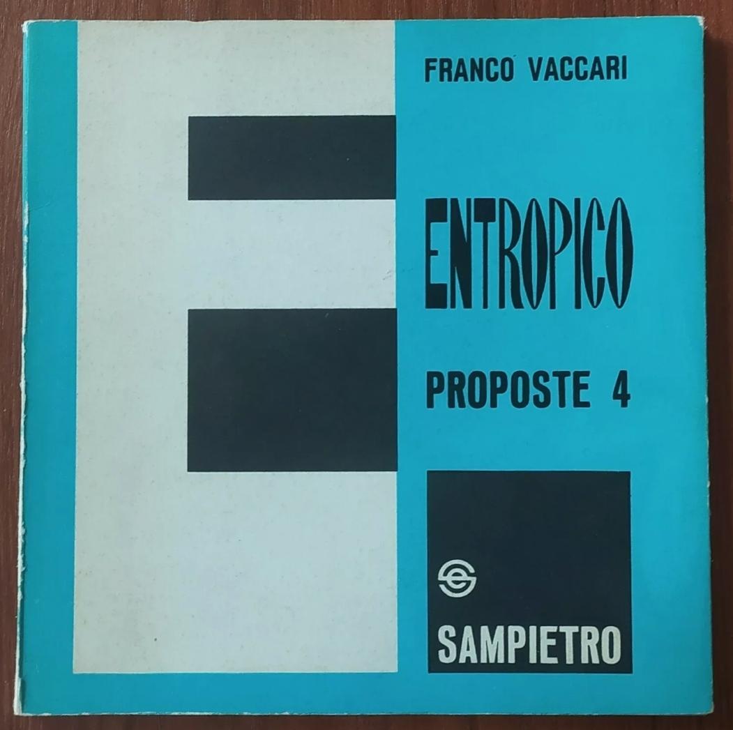 Franco Vaccari. Entropico. Proposte 4