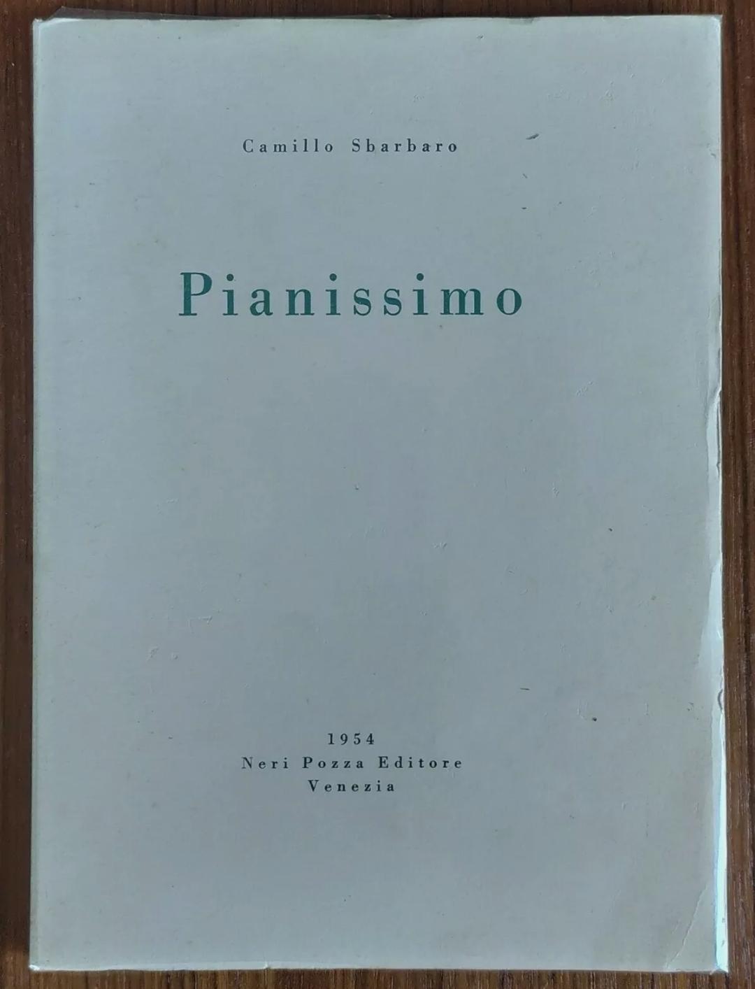 Sbarbaro Camillo. PIANISSIMO. 1954