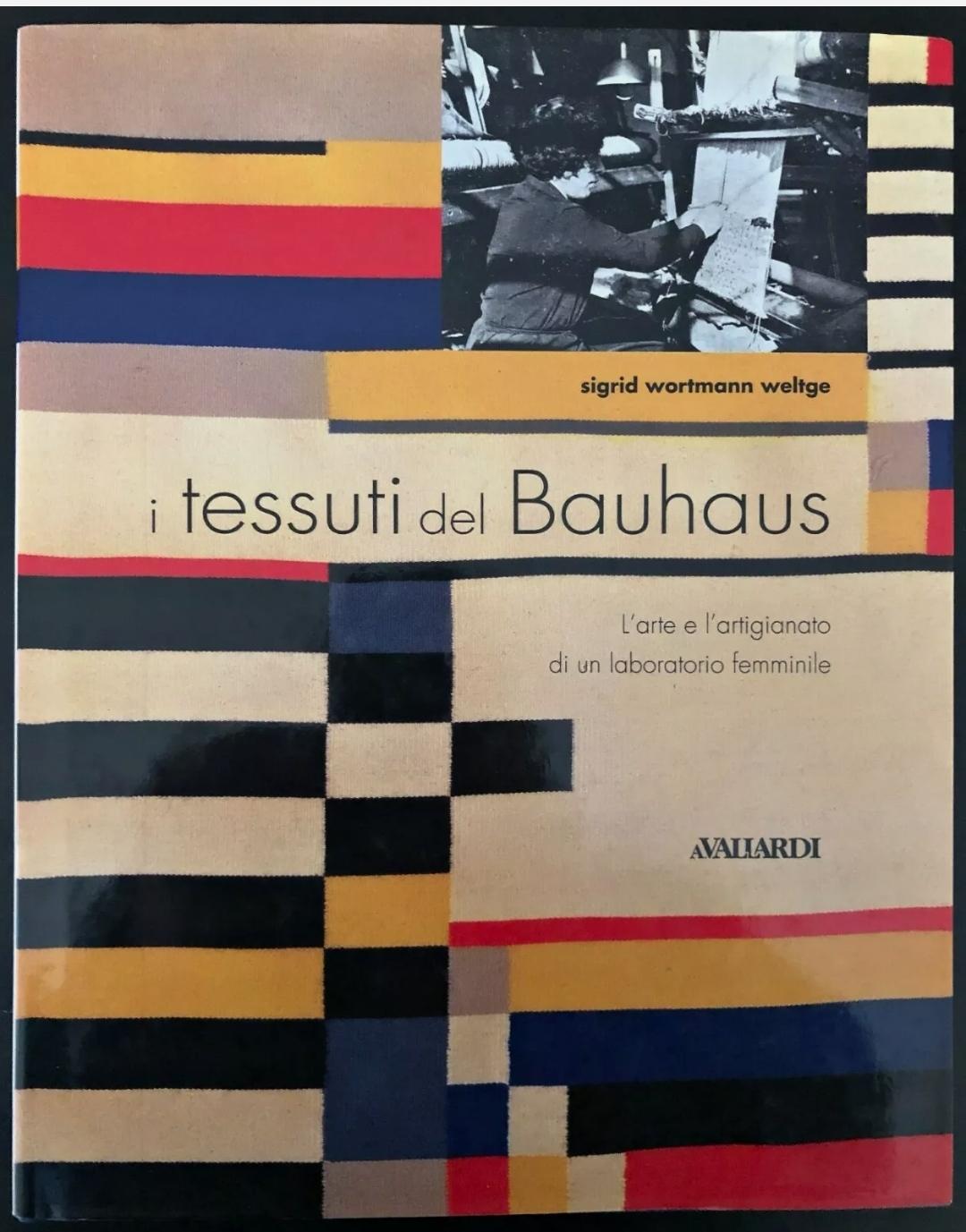 I TESSUTI DEL BAUHAUS…BY Wortmann Weltge Sigrid. Prima ediz. Libro introvabile