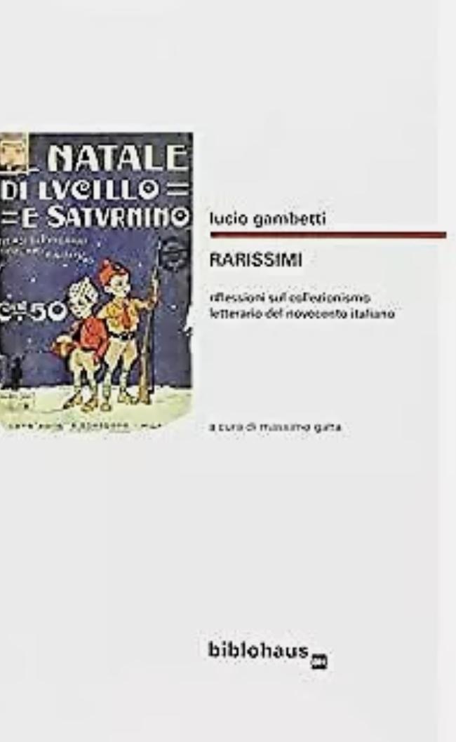 Rarissimi. Riflessioni sul collezionismo letterario del Novecento italiano Gambetti