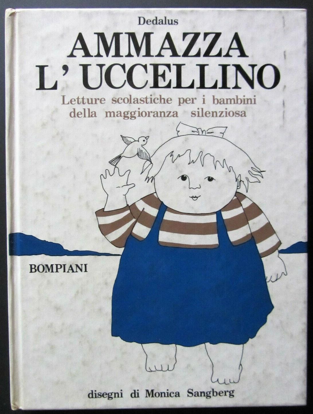"""Dedalus (Umberto Eco) """"Ammazza l'uccellino"""" (Bompiani 1973) prima ed. a 39,50 €, illustrata da Sangberg"""