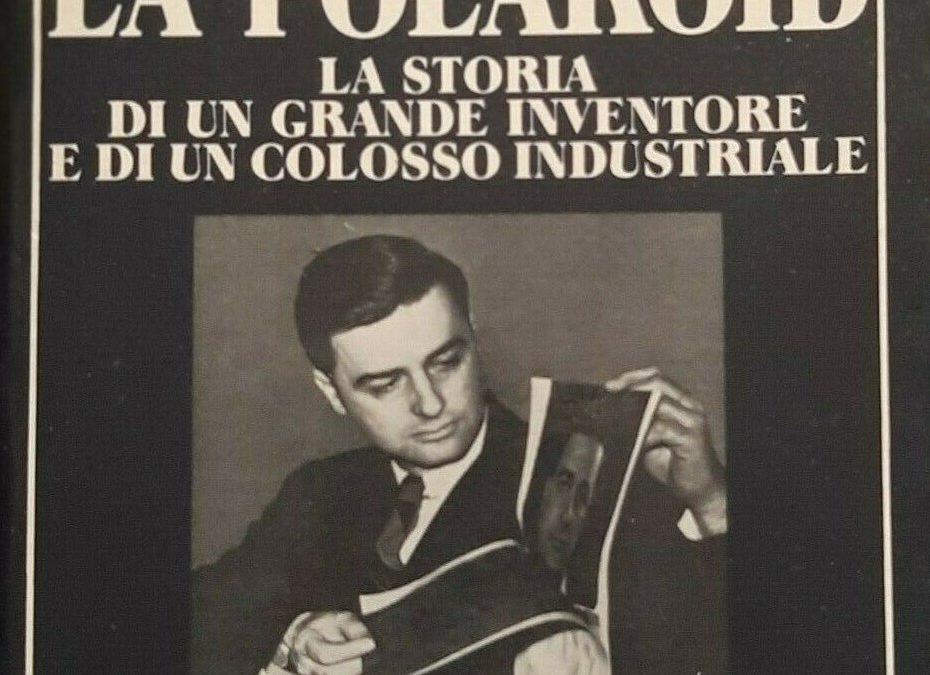 """L'introvabile edizione italiana di """"Edwin H. Land e la Polaroid"""" di Peter C. Wensberg (Sperling & Kupfer, 1989)"""