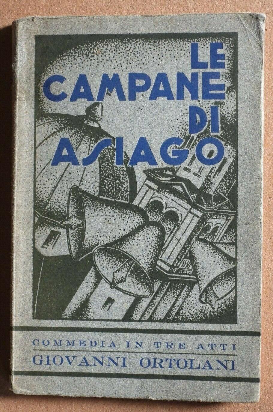 Ortolani – LE CAMPANE DI ASIAGO – Edizione unica molto rara – 1933