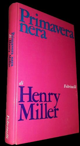 """""""Primavera Nera"""" a Porta Portese: niente paura, non è il Covid stavolta ma soltanto il capolavoro di Henry Miller"""