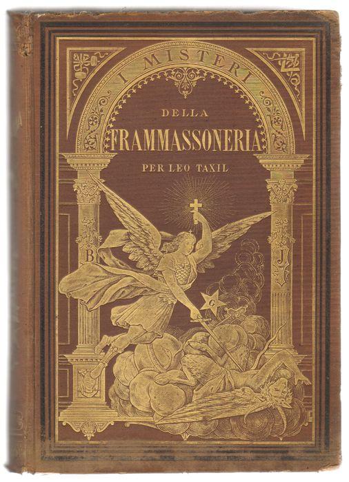 """""""I misteri della Framassoneria"""" di Léo Taxil (Genova, 1888): un libro proibito della Massoneria"""