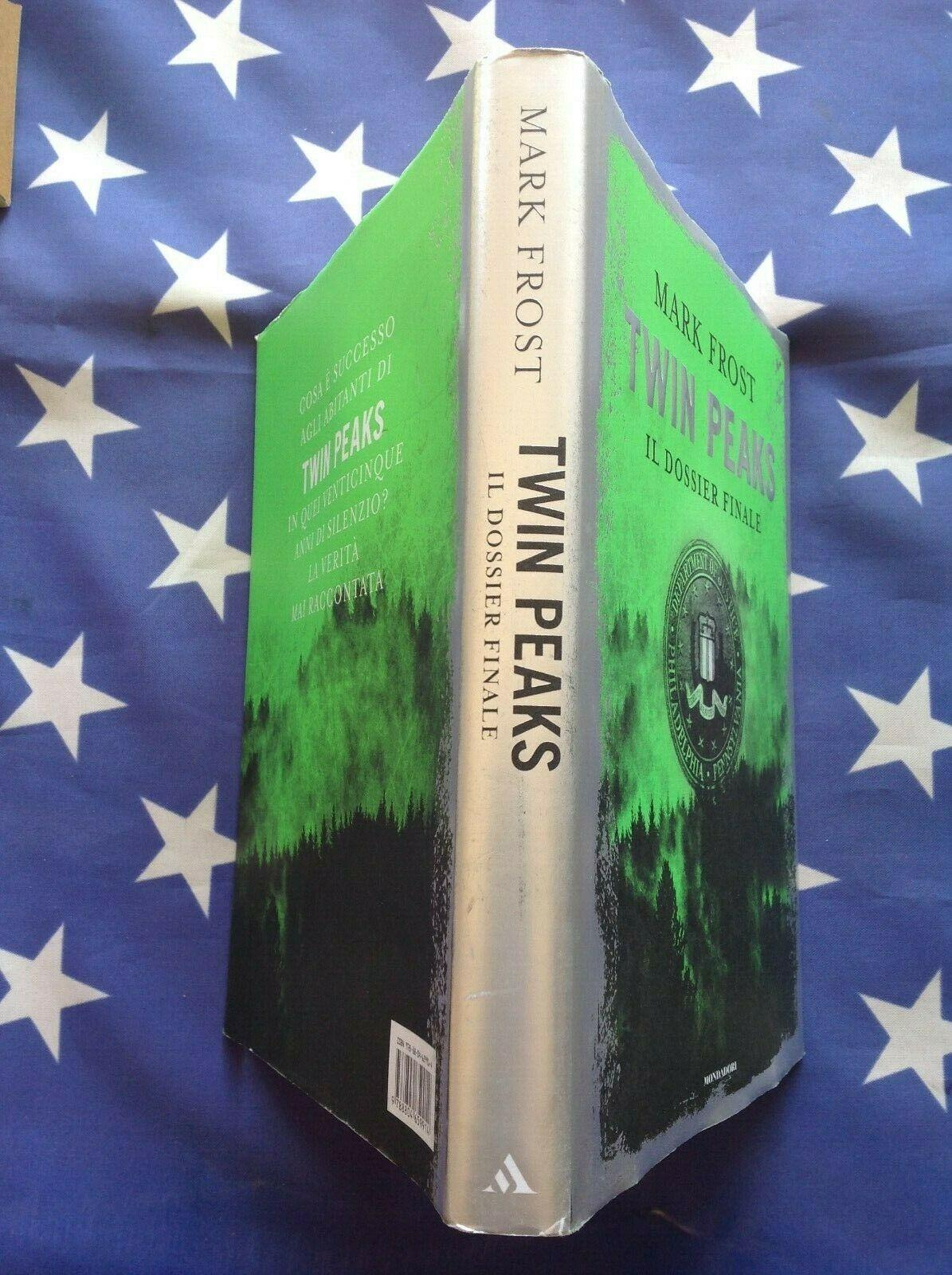 """Quando il mito reclama: """"Twin Peaks il dossier finale"""" di Mark Frost: un Mondadori del 2017 esauritissimo"""
