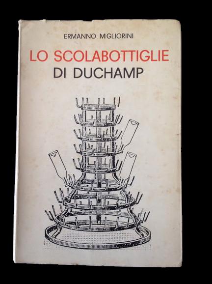 """""""Lo scolabottiglie di Duchamp"""" di Ermanno Migliorini (Il Fiorino, 1970): un raro mini-trattato di estetica & libro cult"""