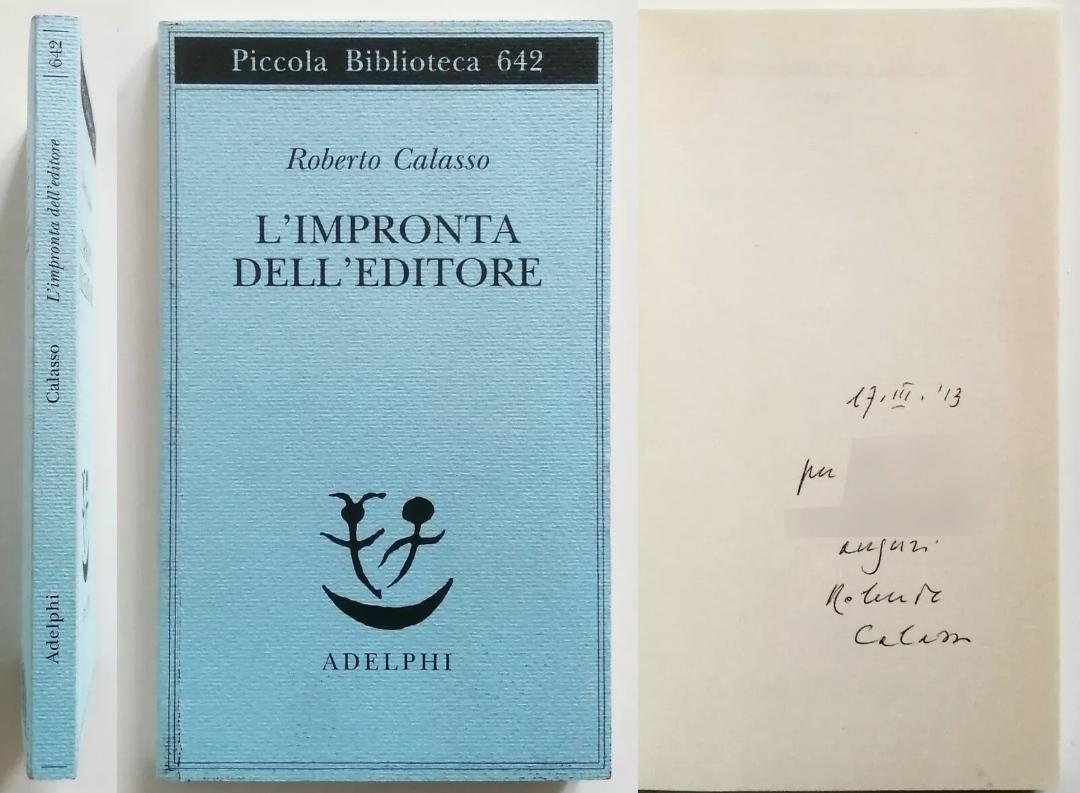 Roberto Calasso L'impronta dell'editore Autografato Adelphi 2013 a 25 €