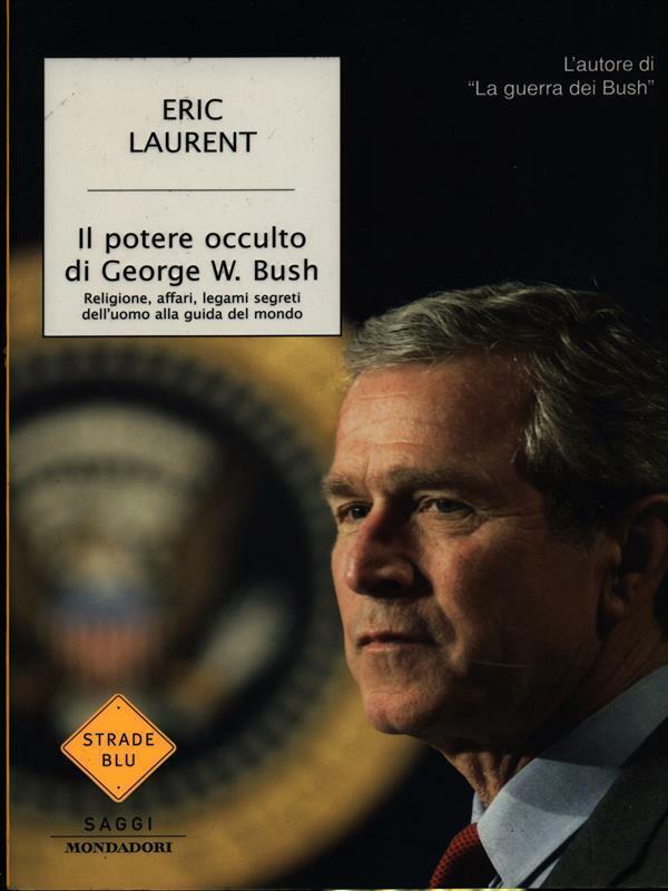 """Un 'classico' tra i libri proibiti al mercatino: """"Il potere occulto di George W. Bush"""" di Eric Laurent"""