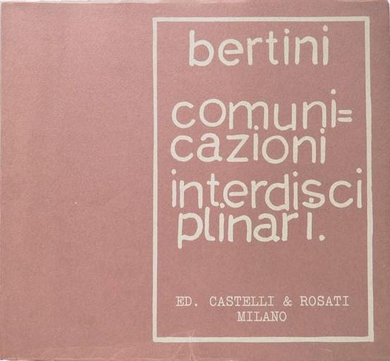 """Un ragguardevole libro d'artista di Gianni Bertini: """"Comunicazioni interdisciplinari"""" (1972)"""