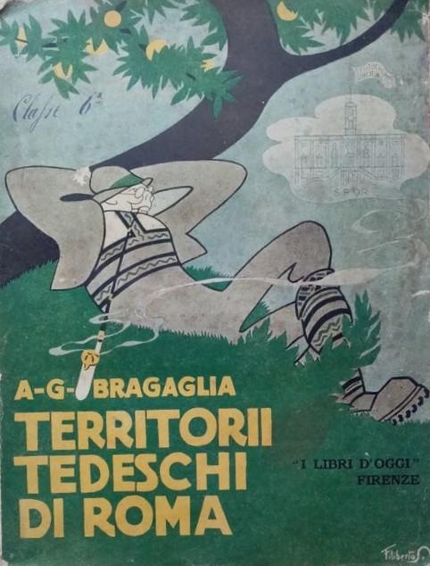 """Scorci teutonici a Roma: """"Territorii Tedeschi di Roma"""" di Anton Giulio Bragaglia (1918)"""