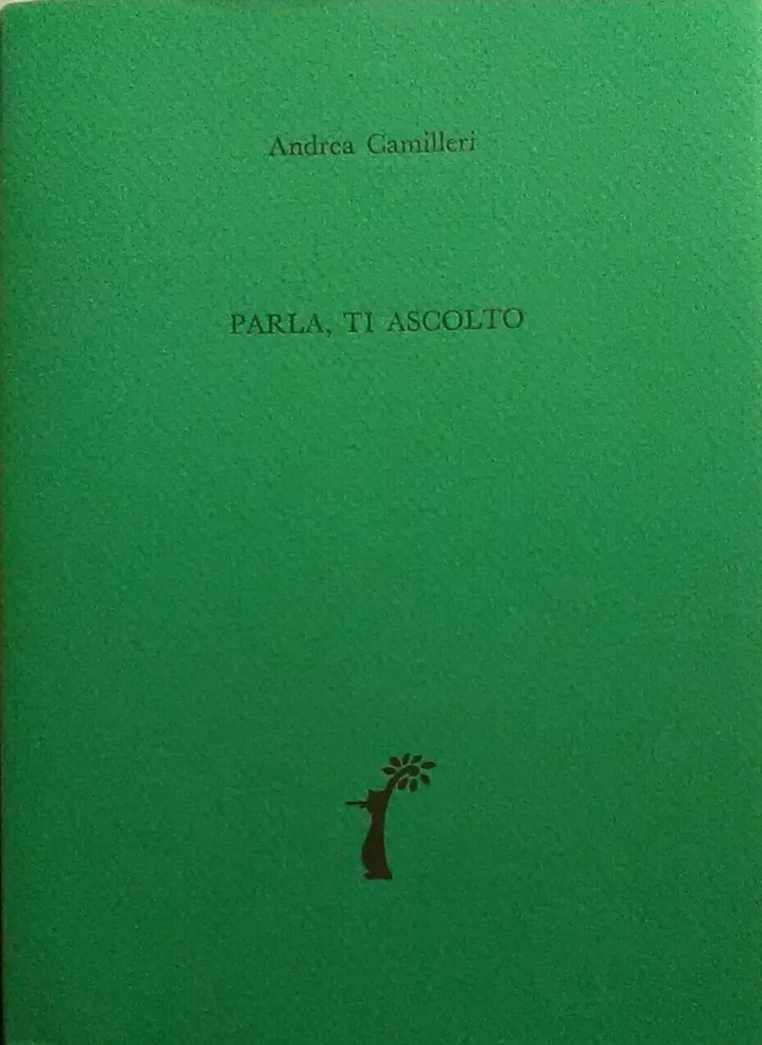 Andrea Camilleri, Parla, ti ascolto! edizione privata, rarissima, 2017